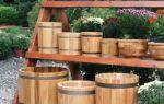 Деревянная кадка: как выбрать и использовать в хозяйстве